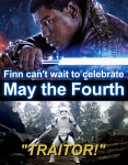 "Finn can't wait to celebrate May the Fourth. ""TRAITOR!"""